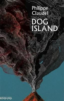 Cover image for Dog Island by Philippe Claudel