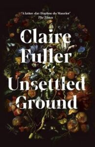Cover image for Unsettles Ground by Claire Fuller