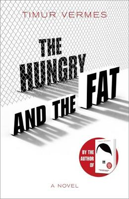 Cover image for The Hungry and the Fat by Timur Vermes
