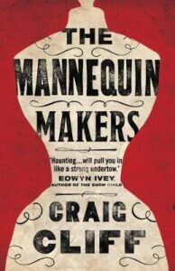 Cover image for The Mannequin Makers by Craig Cliff