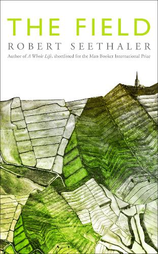 Cover image for The Field by Robert Seethaler