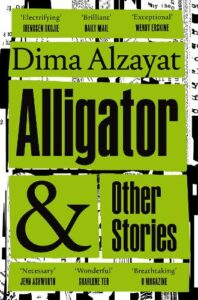 Cover image for Alligator and Other Stories by Dima Alzayat