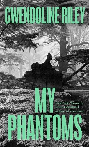 Cover image for My Phantoms by Gwendoline Riley