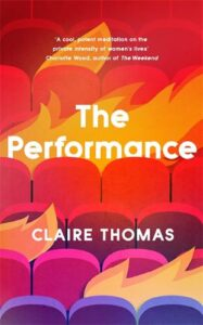 Cover image for The Performance by Claire Thomas