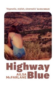 Cover image for Highway Blue by Ailsa McFarlane