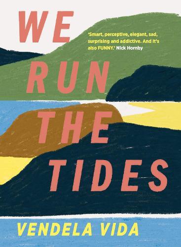 Cover image for We Run the Tides by Vendela Vida