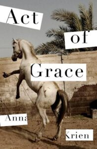 Cover image for Act of Grace by Anna Krien