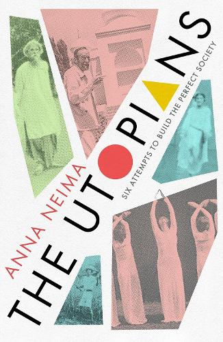 Cover image for The Utopians by Anna Neima