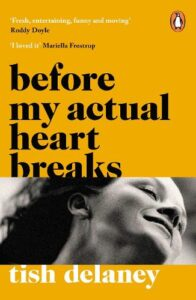 Cover image for Before My Actual Heart Breaks by Tish Delaney