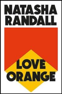 Cover image for Love Orange by Natasha Randall