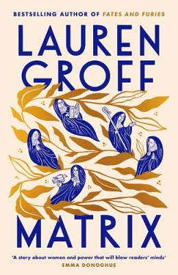 Cover image for Matrix by Lauren Groff