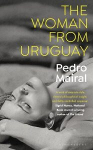Cover image for The Woman from Uruguay by Pedro Mairal