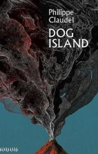 Cover iamge for Dog Island by Philippe Claudel